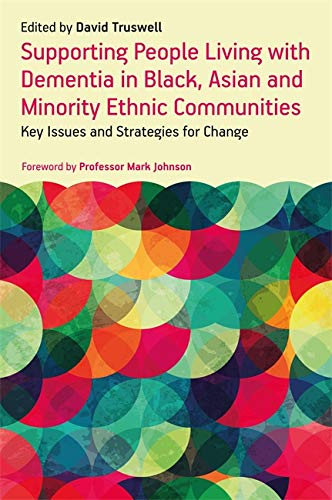 9781785923913: Supporting People Living with Dementia in Black, Asian and Minority Ethnic Communities: Key Issues and Strategies for Change