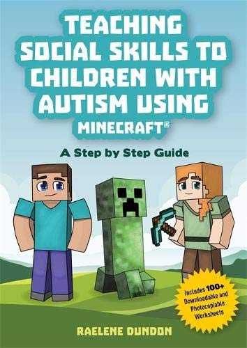 9781785924613: Teaching Social Skills to Children With Autism Using Minecraft: A Step by Step Guide