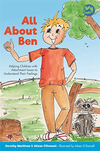9781785924996: All About Ben: Helping Children with Attachment Issues to Understand Their Feelings