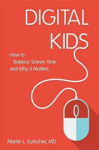 Digital kids; how to balance screen time, and why it matters.