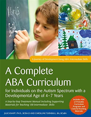 9781785929878: A Complete ABA Curriculum for Individuals on the Autism Spectrum with a Developmental Age of 4-7 Years: A Step-by-Step Treatment Manual Including ... Skills (A Journey of Development Using ABA)