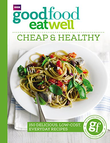 Good Food Eat Well: Cheap and Healthy: Buenfeld, Sarah