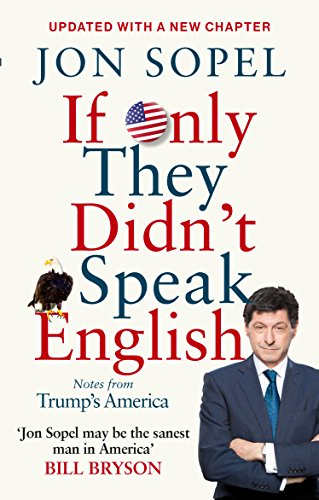 9781785942273: If Only They Didn't Speak English: Notes From Trump's America