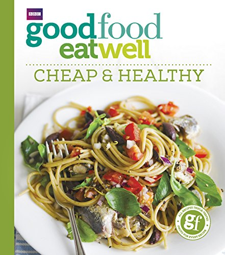 9781785943317: Good Food Eat Well: Cheap and Healthy