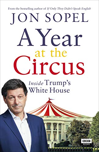 9781785944376: A Year At The Circus: Inside Trump's White House