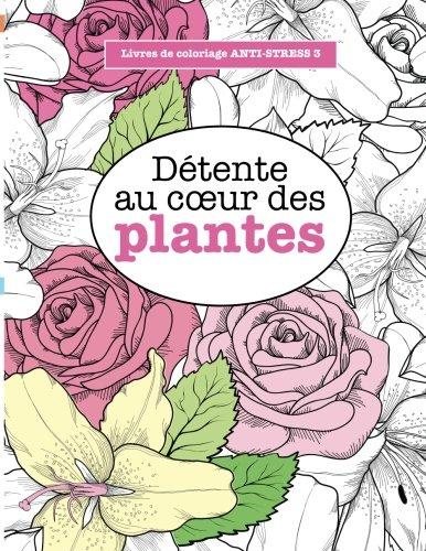 9781785950025: Livres de coloriage ANTI-STRESS 3: Détente au cœur des plantes (Volume 3)