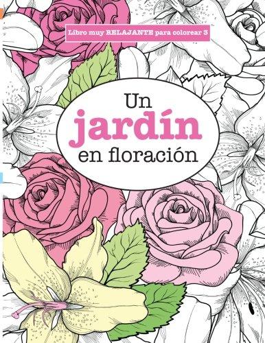 9781785950179: Libros para Colorear Adultos 3: Un jardín en floración (Libros muy RELAJANTES para colorear) (Volume 3) (Spanish Edition)
