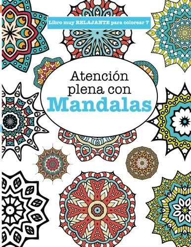 9781785950216: Libros para Colorear Adultos 7: Atención plena con Mandalas (Libros muy RELAJANTES para colorear) (Volume 7) (Spanish Edition)