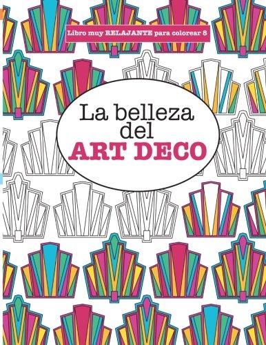 9781785950223: Libros para Colorear Adultos 8: La belleza del ART DECO (Libros muy RELAJANTES para colorear) (Volume 8) (Spanish Edition)