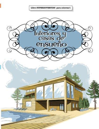 9781785950254: Libros para Colorear Adultos : Interiores y casas de ensueño (Libros superdivertidos para colorear) (Volume 1) (Spanish Edition)