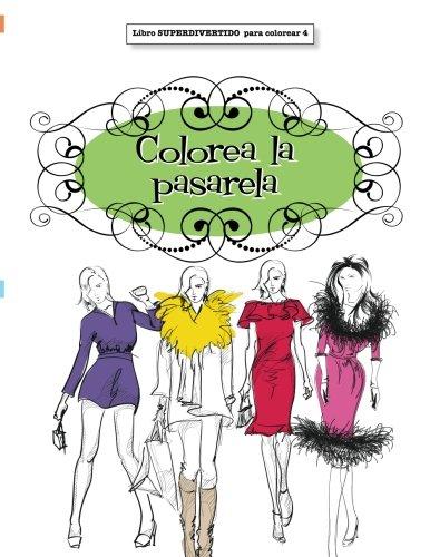 9781785950292: Libros para Colorear Adultos: Colorea la pasarela (Libros superdivertidos para colorear) (Volume 4) (Spanish Edition)