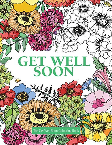 9781785950896: The Get Well Soon Colouring Book (Really Relaxing Colouring Books)