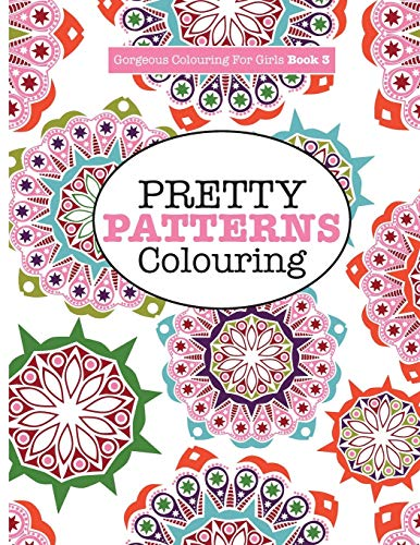 Gorgeous Colouring for Girls - Pretty Patterns (Gorgeous Colouring Books for Girls): Elizabeth James