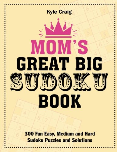 9781785951749: Mom's Great Big Sudoku Book: 300 Fun Easy, Medium and Hard Sudoku Puzzles and Solutions