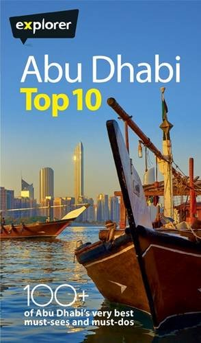 Abu Dhabi Top 10 (Guide Books): Explorer Group Ltd.