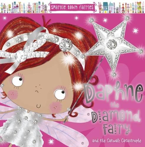 9781785981104: Daphne the Diamond Fairy (Sparkletown Fairies)