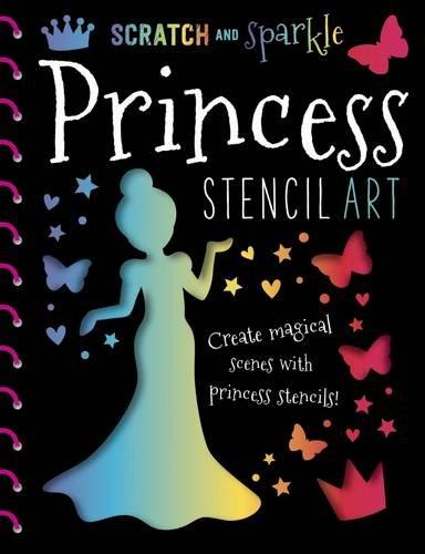 9781785981258: Scratch and Sparkle Princess Stencil Art