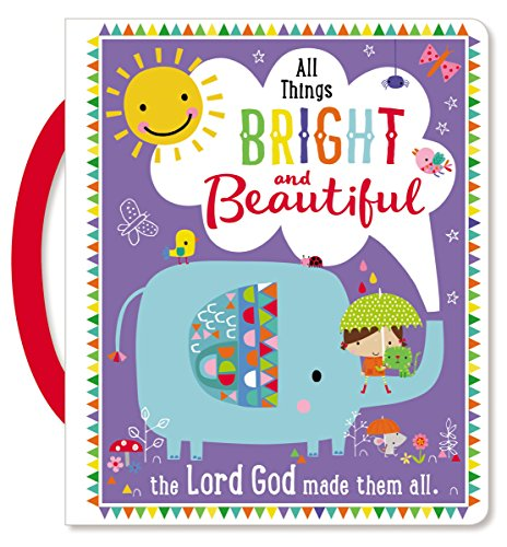 9781785981531: All Things Bright and Beautiful