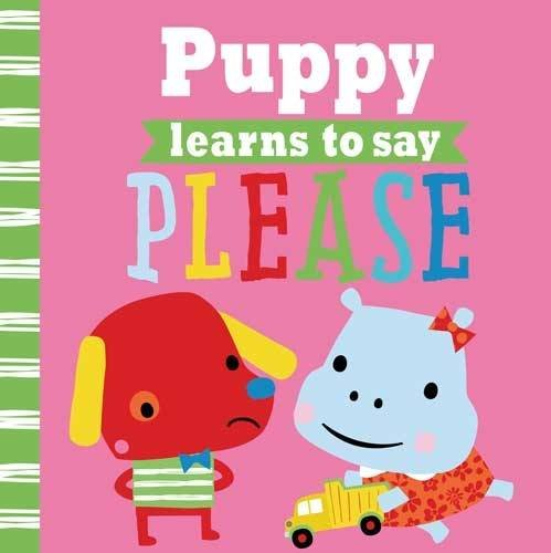 Playdate Pals: Puppy Learns to Say Please: Rosie Greening