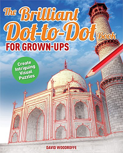 The Brilliant Dot-To-Dot Book for Grown Ups: Woodroffe, David