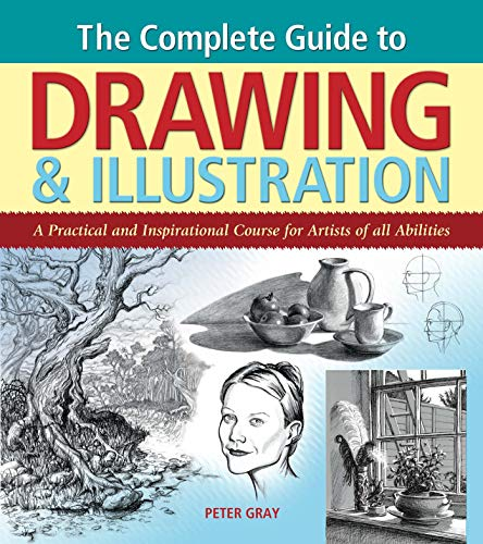 9781785991646: The Complete Guide to Drawing & Illustration: A Practical and Inspirational Course for Artists of All Abilities