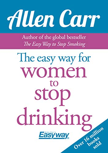 9781785991936: The Easy Way for Women to Stop Drinking (Allen Carr's Easyway)