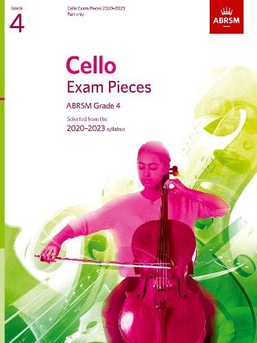 9781786012746: Cello Exam Pieces 2020-2023, ABRSM Grade 4, Part: Selected from the 2020-2023 syllabus (ABRSM Exam Pieces)