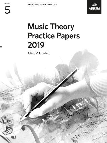 9781786013699: Music Theory Practice Papers 2019, ABRSM Grade 5 (Theory of Music Exam papers & answers (ABRSM))
