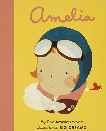 9781786032522: Amelia Earhart: My First Amelia Earhart: 3 (Little People, Big Dreams, 3)