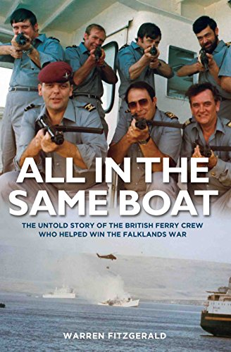 9781786060068: All in the Same Boat: The Untold Story of the British Ferry Crew Who Helped Win the Falklands War