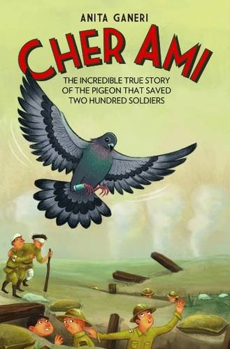 9781786060280: Cher Ami: The incredible true story of the pigeon that saved two hundred soldiers
