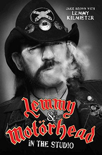 Lemmy and Motorhead: In the Studio (Paperback): Jake Brown