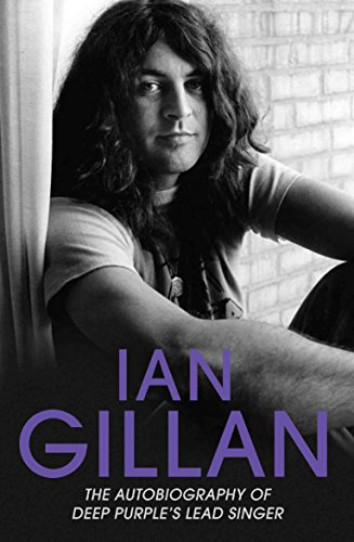 9781786061355: Ian Gillan: The Autobiography of Deep Purple's Lead Singer