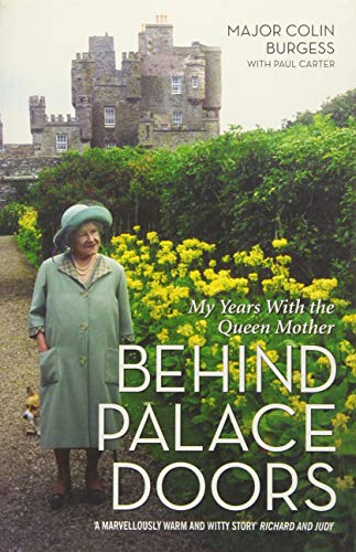 Behind Palace Doors: My Years with the: Burgess, Major Colin;