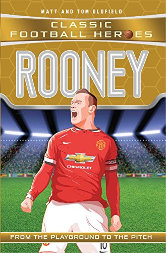 9781786068026: Rooney: From the Playground to the Pitch (Classic Football Heroes)