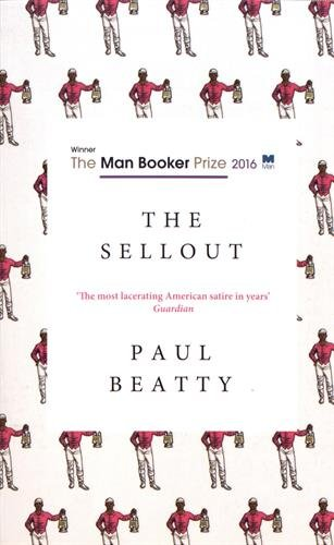9781786070159: The Sellout: WINNER OF THE MAN BOOKER PRIZE 2016