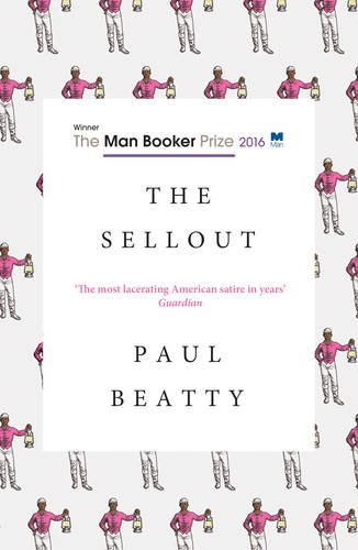 9781786070173: The Sellout: WINNER OF THE MAN BOOKER PRIZE 2016