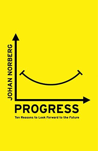 9781786070654: Progress: Ten Reasons to Look Forward to the Future