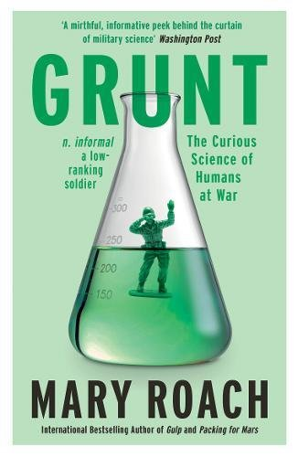 9781786070890: Grunt: The Curious Science of Humans at War [UK Import]