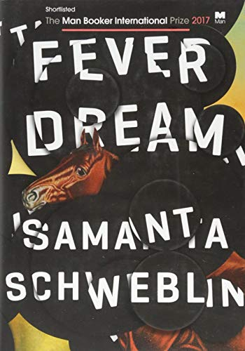 9781786070906: Fever Dream: SHORTLISTED FOR THE MAN BOOKER INTERNATIONAL PRIZE 2017