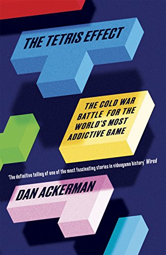 9781786071019: The Tetris Effect: The Cold War Battle for the World's Most Addictive Game