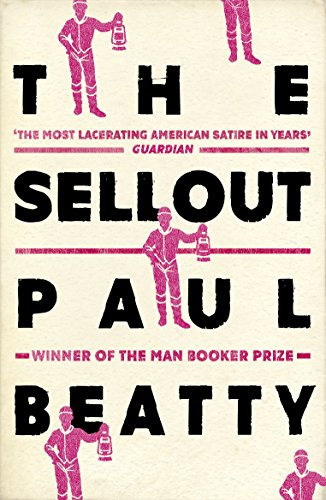 9781786071460: The Sellout: WINNER OF THE MAN BOOKER PRIZE 2016