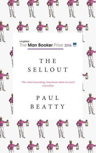 9781786071477: The Sellout: WINNER OF THE MAN BOOKER PRIZE 2016
