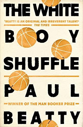 9781786072252: The White Boy Shuffle: Paul Beatty