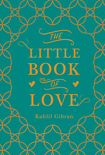 The Little Book of Love: Kahlil Gibran (author),