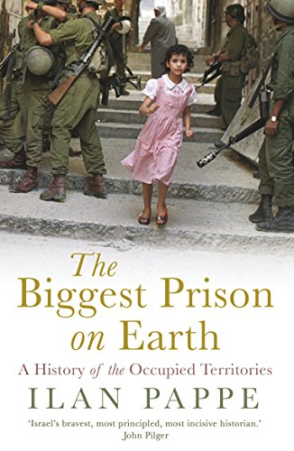 9781786073419: The Biggest Prison on Earth: A History of the Occupied Territories