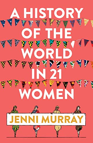 9781786074102: A History of the World in 21 Women: A Personal Selection