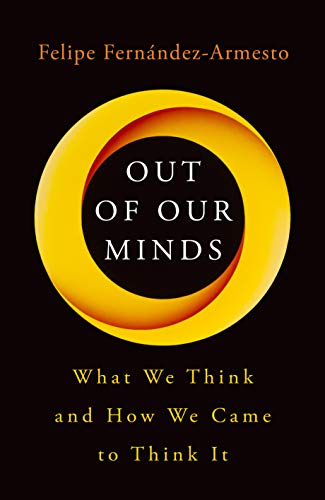 9781786075819: Out of Our Minds: What We Think and How We Came to Think It