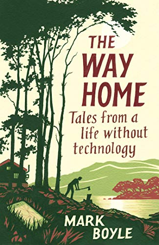9781786077271: The Way Home: Tales from a life without technology