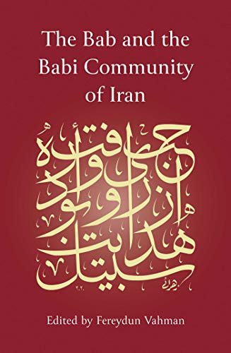 9781786079565: The Bab and the Babi Community of Iran
